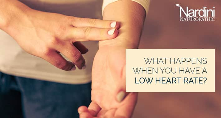 What Happens When You Have A Low Heart Rate? | Nardini Naturopathic | Toronto Naturopath Clinic